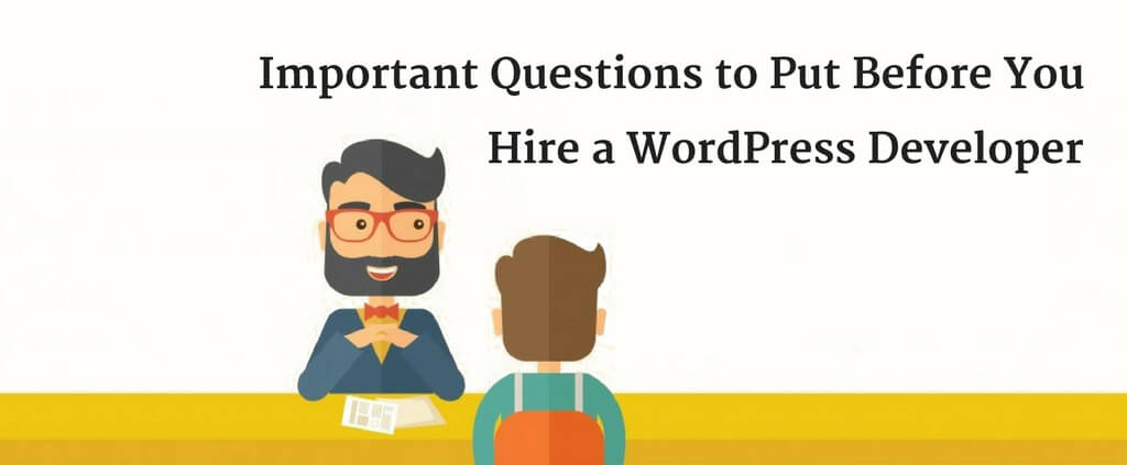 questions to ask before hire a wordpress developer