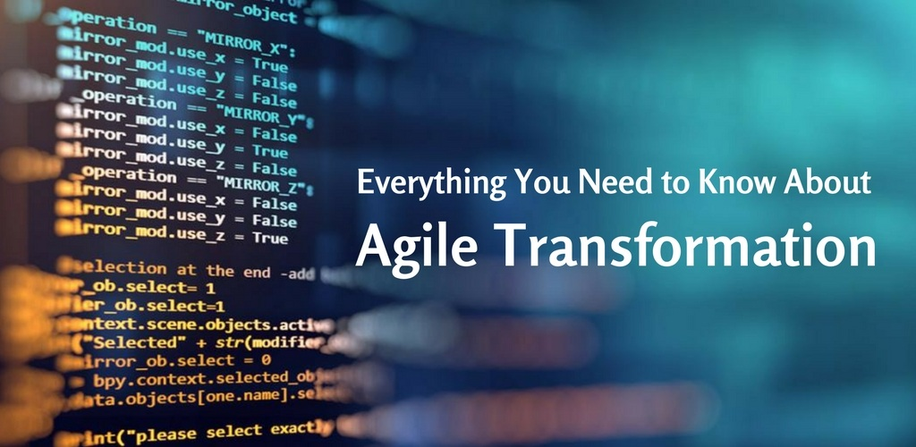 Everything You Need to Know About Agile Transformation