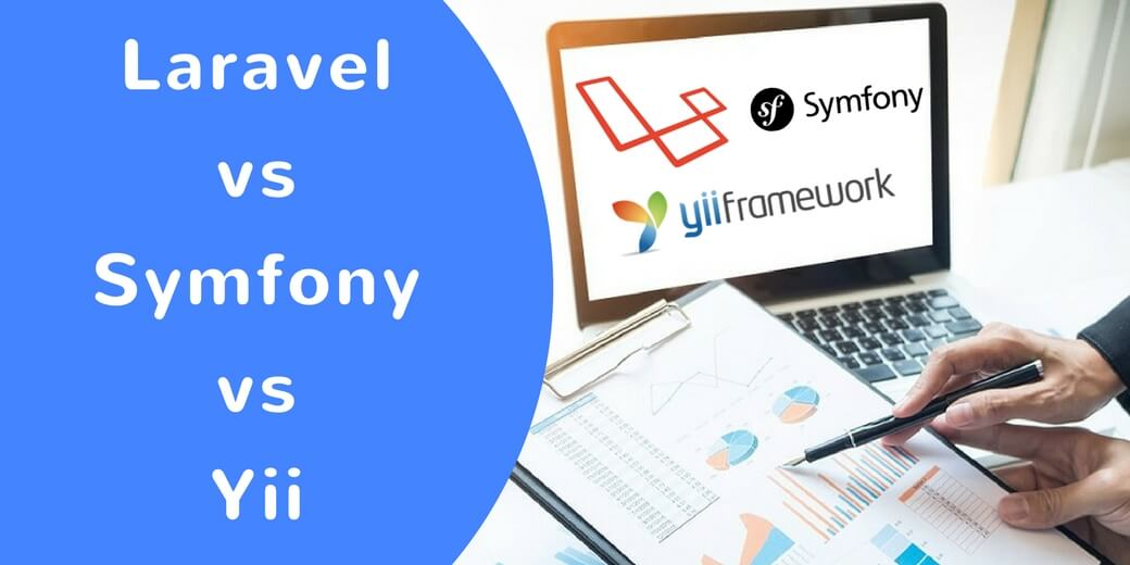 Laravel vs Symfony vs Yii - best PHP framework