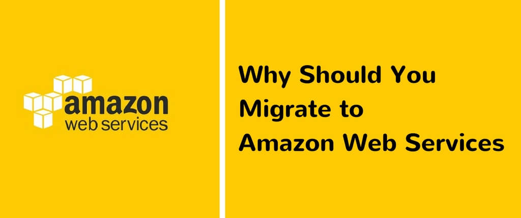 Migrate to Amazon Web Services