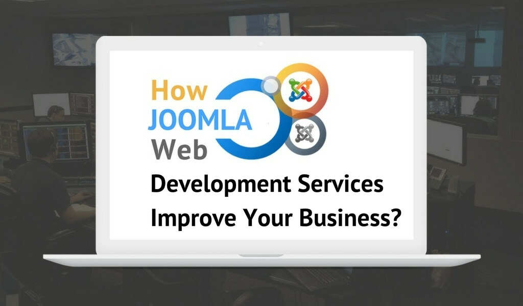 How Joomla Web Development Services Improve Your Business