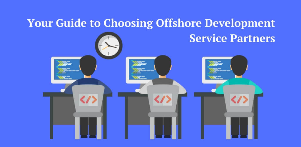 how to Choose Offshore Development Service Partners