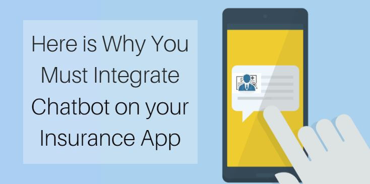 Here is Why You Must Integrate Chatbot on your Insurance App