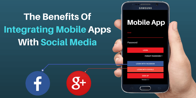 The Benefits Of Integrating Mobile Apps With Social Media