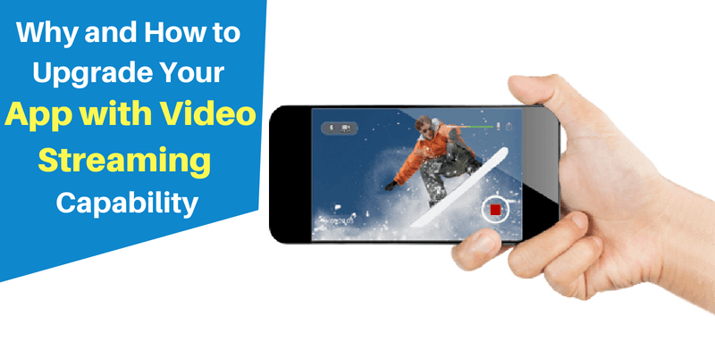 How to Upgrade Your App with Video Streaming Capability