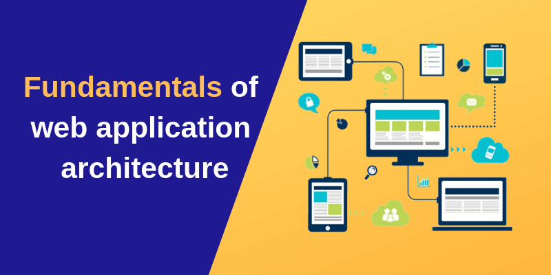 Fundamentals of web application architecture