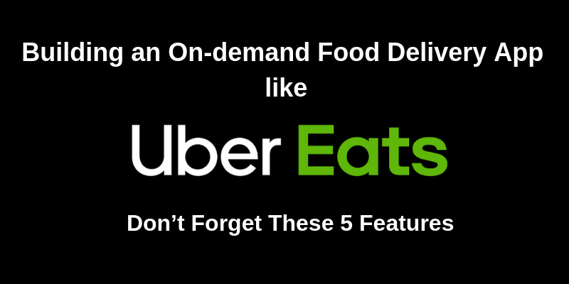 Building an On-demand Food Delivery App like