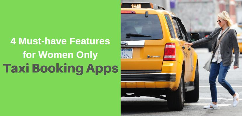 4 Must-have Features for Women Only Taxi Booking Apps