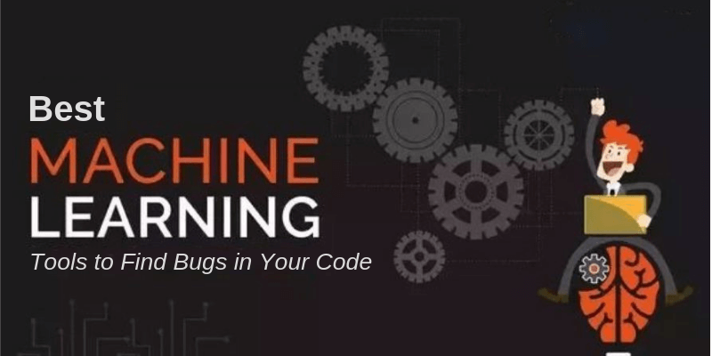 Best Machine Learning Tools to Find Bugs in Your Code